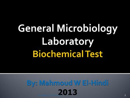 General Microbiology Laboratory By: Mahmoud W El-Hindi1.