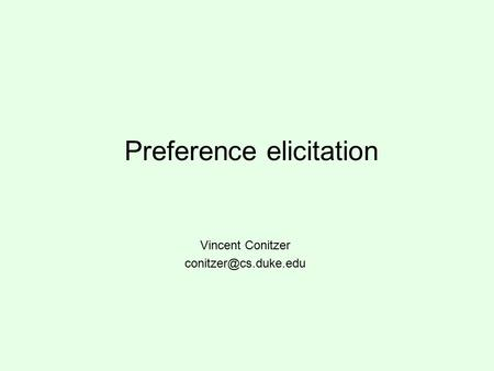 Preference elicitation Vincent Conitzer