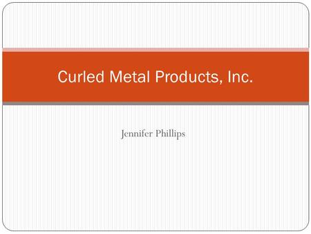 curled metal inc Curled metal inc case solution, key issues the key issue is that curled metals inc (cmi) has developed new product cushion pad cushion pad was created to prevent.