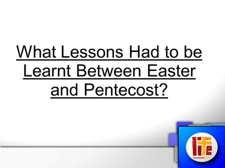 What Lessons Had to be Learnt Between Easter and Pentecost?