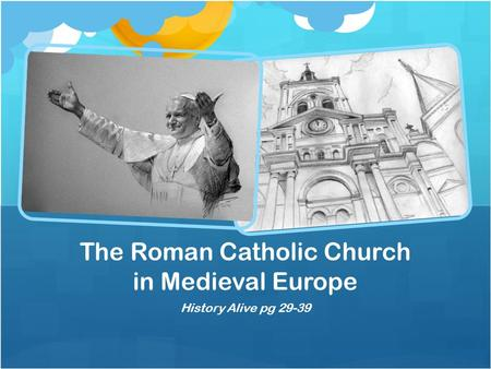 The Roman Catholic Church in Medieval Europe