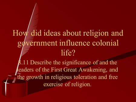 How did ideas about religion and government influence colonial life?