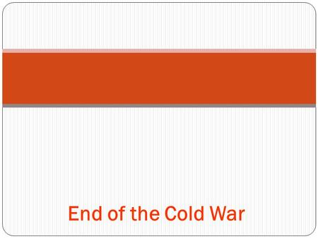 End of the Cold War. ARMS RACE Iran 1942—Invaded by England because of threats to the Anglo-Iranian Oil Company –today (BP) 1951—Iran's first Democracy—Govt,