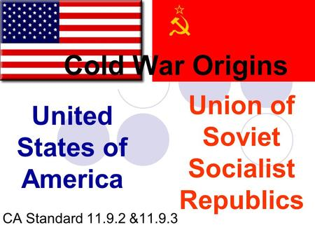 the origins of the cold war between the united states and the soviet union The cold war was a period of tension and hostility between the united states of america and the soviet union from the mid-40s to the late 80s.