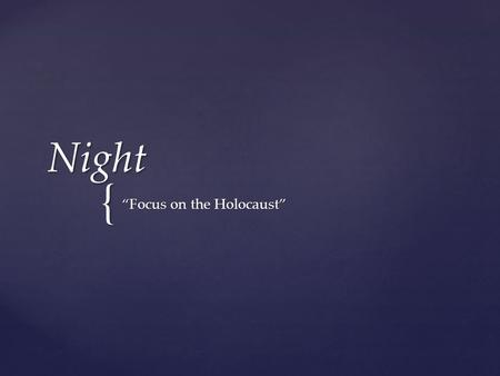 "{ Night ""Focus on the Holocaust"". 1. Nazi -The National Socialist German Workers Party -Enacted numerous measures to restrict the freedoms of the Jewish."