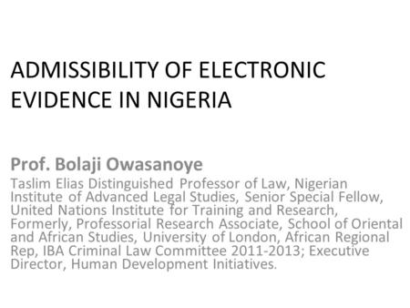 ADMISSIBILITY OF ELECTRONIC EVIDENCE IN NIGERIA