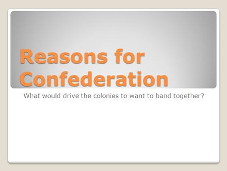 Reasons for Confederation