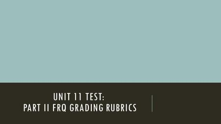 UNIT 11 TEST: PART II FRQ GRADING RUBRICS. FRQ #1 All of the following are goals in any kind of psychological research. A) Getting honest and accurate.