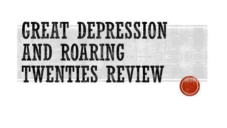 Great Depression and Roaring Twenties Review