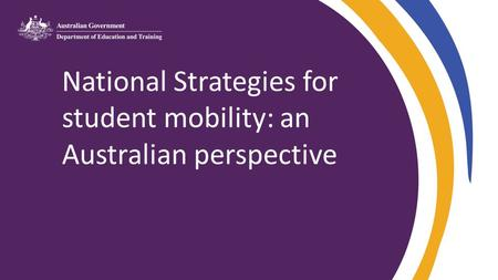 National Strategies for student mobility: an Australian perspective.