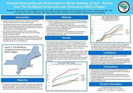 Hospital Participation and Performance in Stroke Systems of Care - Results from The NorthEast Cerebrovascular Consortium (NECC) Region Charles R. Wira.