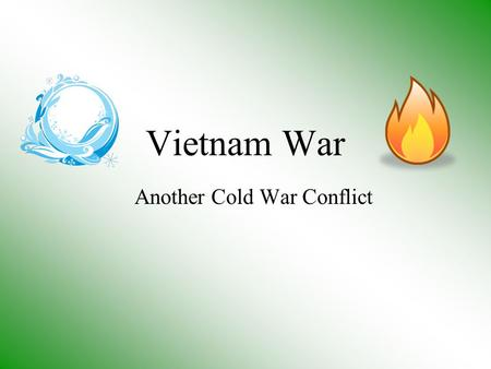 Vietnam War Another Cold War Conflict Imperialism Strikes Again! Imperialist France controlled southeast Asia, called Indochina, from mid 1800s -WWII.