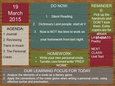 19 March 2015 DO NOW: REMINDERS: AGENDA: HOMEWORK:
