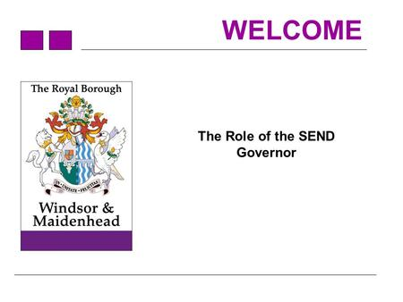 WELCOME The Role of the SEND Governor. Agenda What are Special Educational Needs and Disabilities? Recent changes to SEND – Children and Families Bill.