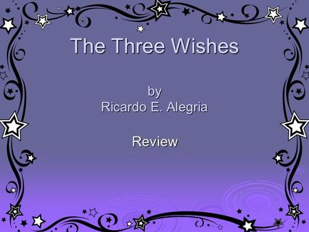 The Three Wishes by Ricardo E. Alegria