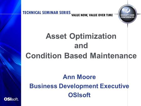 Asset Optimization and Condition Based Maintenance