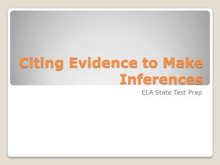 Citing Evidence to Make Inferences ELA State Test Prep.