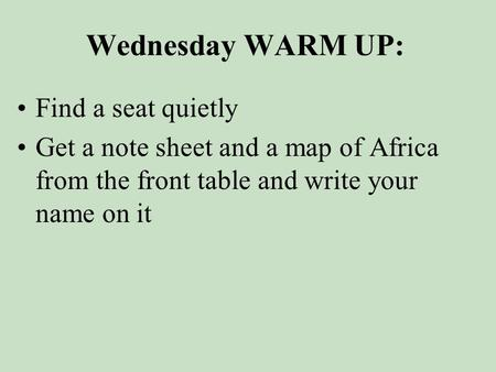 Wednesday WARM UP: Find a seat quietly