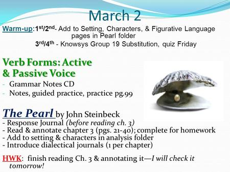 March 2 The Pearl by John Steinbeck Verb Forms: Active & Passive Voice