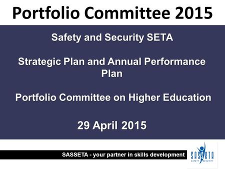 Portfolio Committee April 2015 Safety and Security SETA