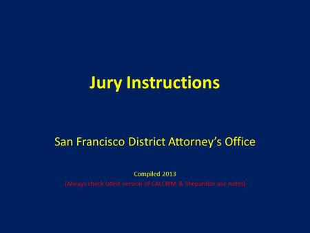 Jury Instructions San Francisco District Attorney's Office