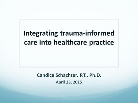 Integrating trauma-informed care into healthcare practice
