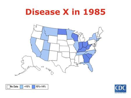 Disease X in 1985 No Data <10% 10%–14%. Disease X in 1986 No Data <10% 10%–14%