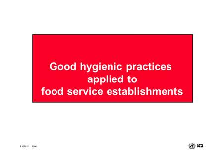 Good hygienic practices applied to food service establishments FS0802 12000.