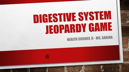 Digestive System Jeopardy GAME