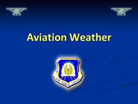 Aviation Weather. Warm-Up Questions CPS Questions 1-2 Chapter 2, Lesson 3.