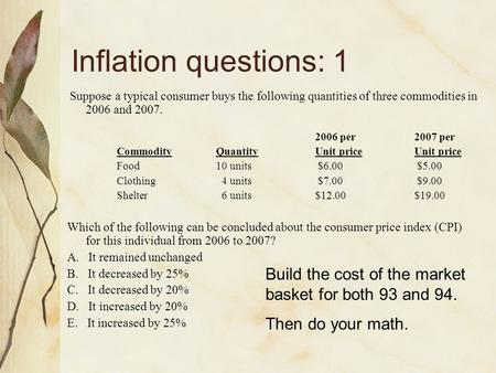 Inflation questions: 1 Suppose a typical consumer buys the following quantities of three commodities in 2006 and 2007. 2006 per		2007 per Commodity	Quantity		Unit.