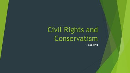 Civil Rights and Conservatism 1948-1994. MAJOR ERAS IN TEXAS HISTORY  WHY DO HISTORIANS DIVIDE THE PAST INTO ERAS?  Historians divide the past into.