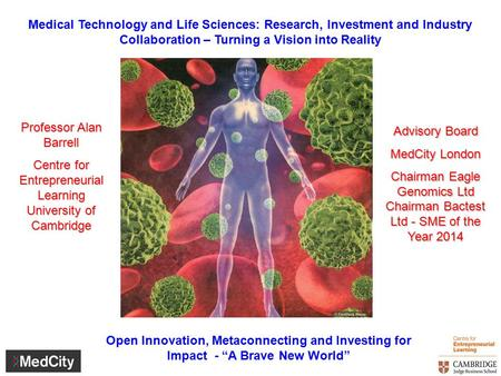 Medical Technology and Life Sciences: Research, Investment and Industry Collaboration – Turning a Vision into Reality Open Innovation, Metaconnecting and.