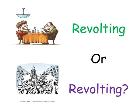 Revolting Or Revolting?. Why Were the Peasants' so Revolting? L.O: 1.Identify the causes of the Peasants' Revolt 2.Explain how some causes are connected.