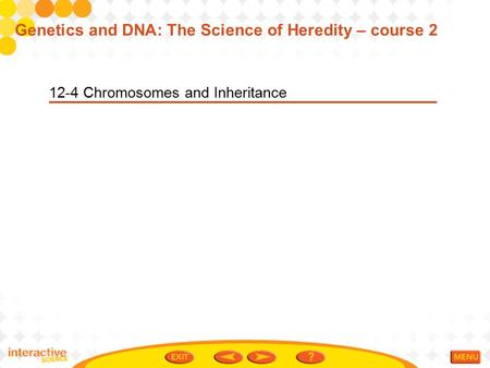 Genetics and DNA: The Science of Heredity – course 2