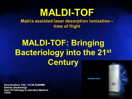 Matrix assisted laser desorption ionization –
