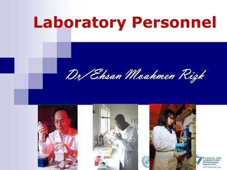 Laboratory Personnel Dr/Ehsan Moahmen Rizk. Personnel-Module 12 2 Organization Personnel Equipment Purchasing & Inventory Process Control Information.