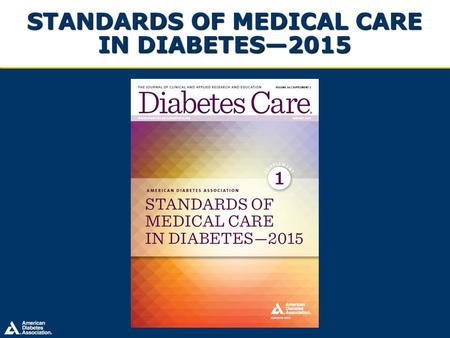 STANDARDS OF MEDICAL CARE IN DIABETES—2015