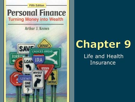 Life and Health Insurance. 9-2 Copyright © 2010 Pearson Education, Inc. Publishing as Prentice Hall Learning Objectives 1. Understand the importance of.