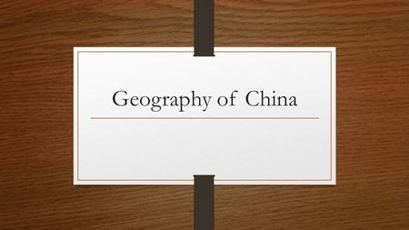 Geography of China.