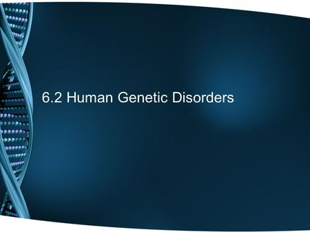 6.2 Human Genetic Disorders. Can you see if there's an abnormality in this picture?