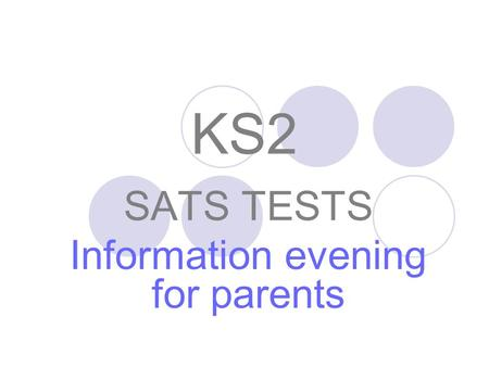 SATS TESTS Information evening for parents