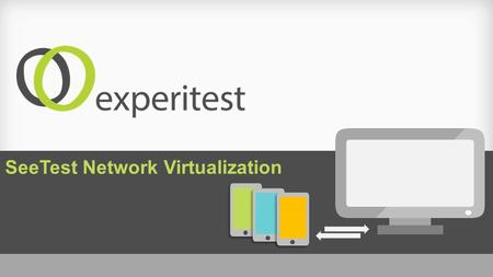 SeeTest Network Virtualization