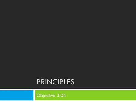 PRINCIPLES Objective 3.04. Bell Ringer 2/25  Copy and answer the following questions in your notebooks:  Diane has a quilt which has blue as the dominant.
