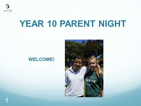 YEAR 10 PARENT NIGHT WELCOME! 1 INTRODUCTION Jennie Ridgwell Year Leader 2.