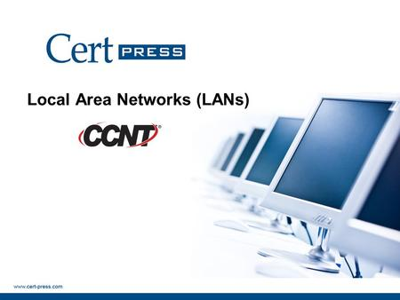 Local Area <strong>Networks</strong> (LANs)