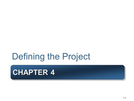 Defining the Project Chapter 4.