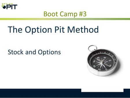Boot Camp #3 The Option Pit Method Stock and Options.