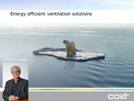 Energy efficient ventilation solutions Paul Compton.