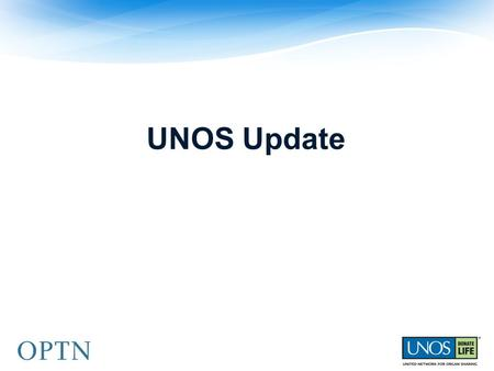 UNOS Update.  Updating 2012 Strategic plan  Planning for 2015-2018 OPTN and UNOS Strategic Planning RegionsBoard Executive Committee /CAC Community.